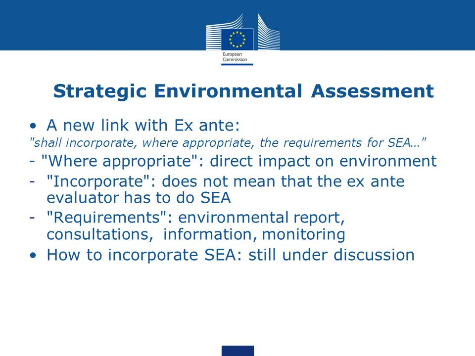 Strategic Environmental Assessment A new link with Ex ante: