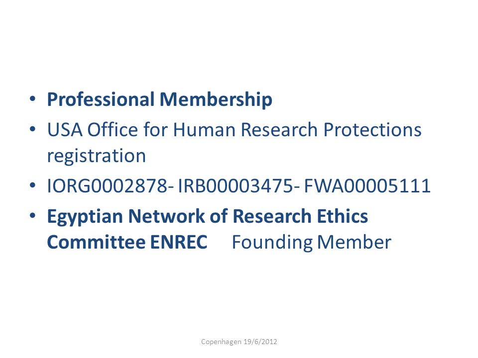Professional Membership USA Office for Human Research Protections registration IORG0002878- IRB00003475- FWA00005111 Egyptian Network of Research Ethi