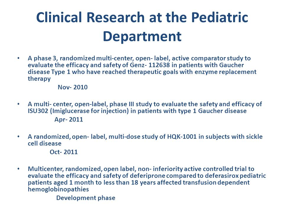 Clinical Research at the Pediatric Department A phase 3, randomized multi-center, open- label, active comparator study to evaluate the efficacy and sa