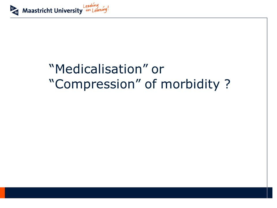 Medicalisation or Compression of morbidity ?