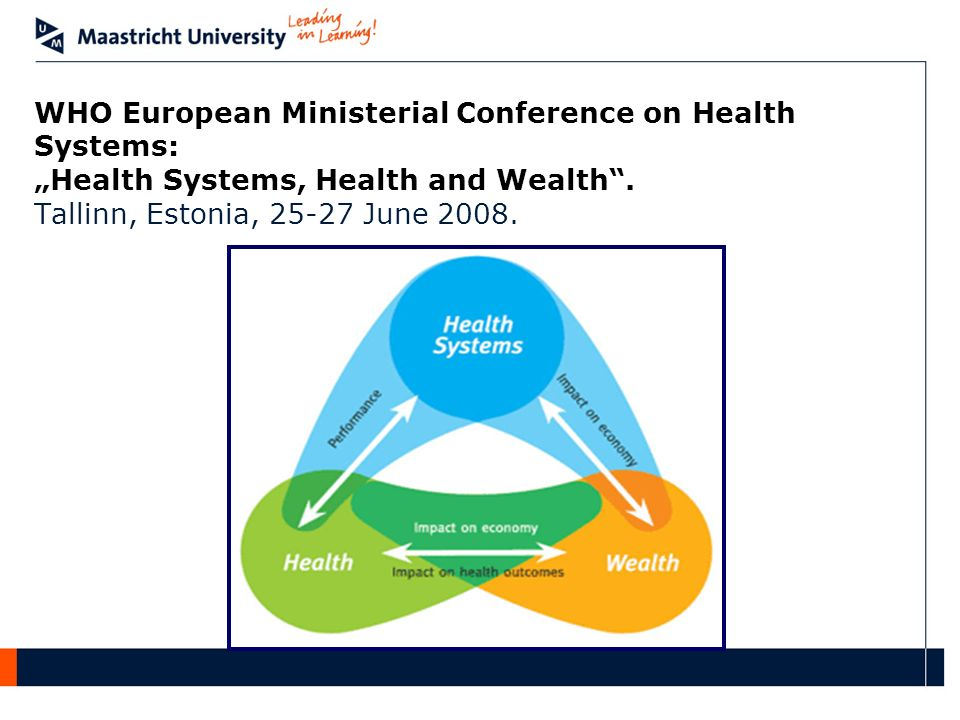 WHO European Ministerial Conference on Health Systems: Health Systems, Health and Wealth.