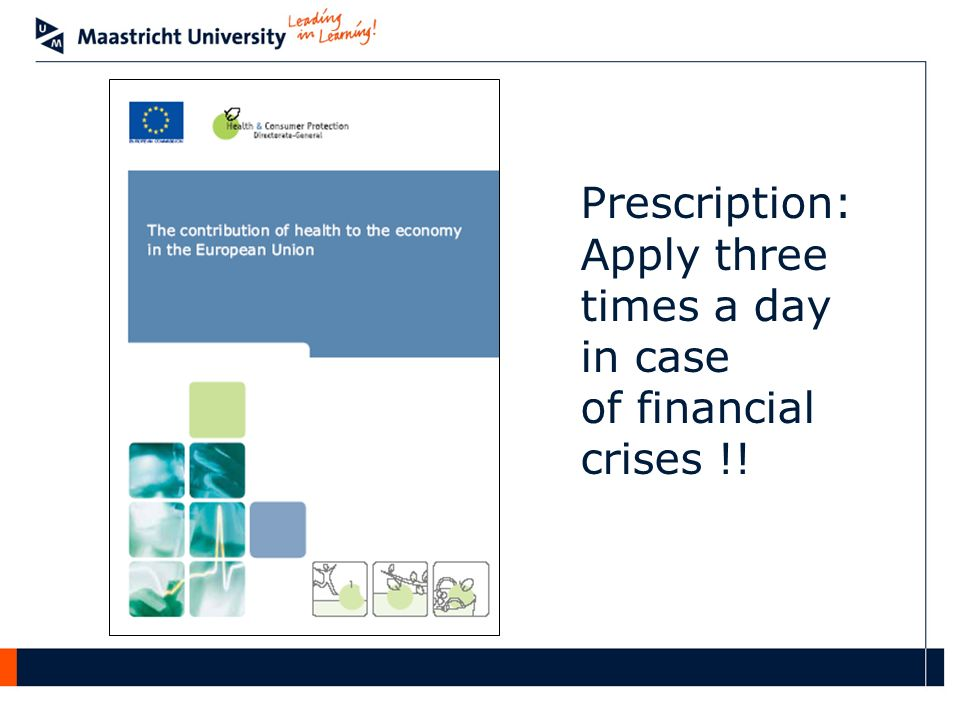 Prescription: Apply three times a day in case of financial crises !!