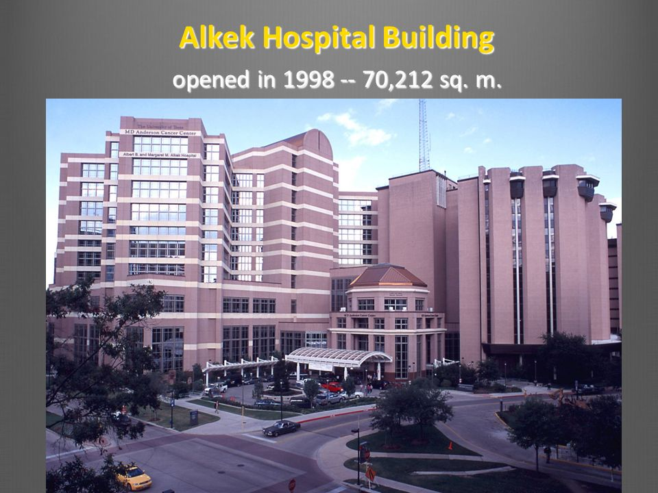 Alkek Hospital Building opened in 1998 -- 70,212 sq. m.
