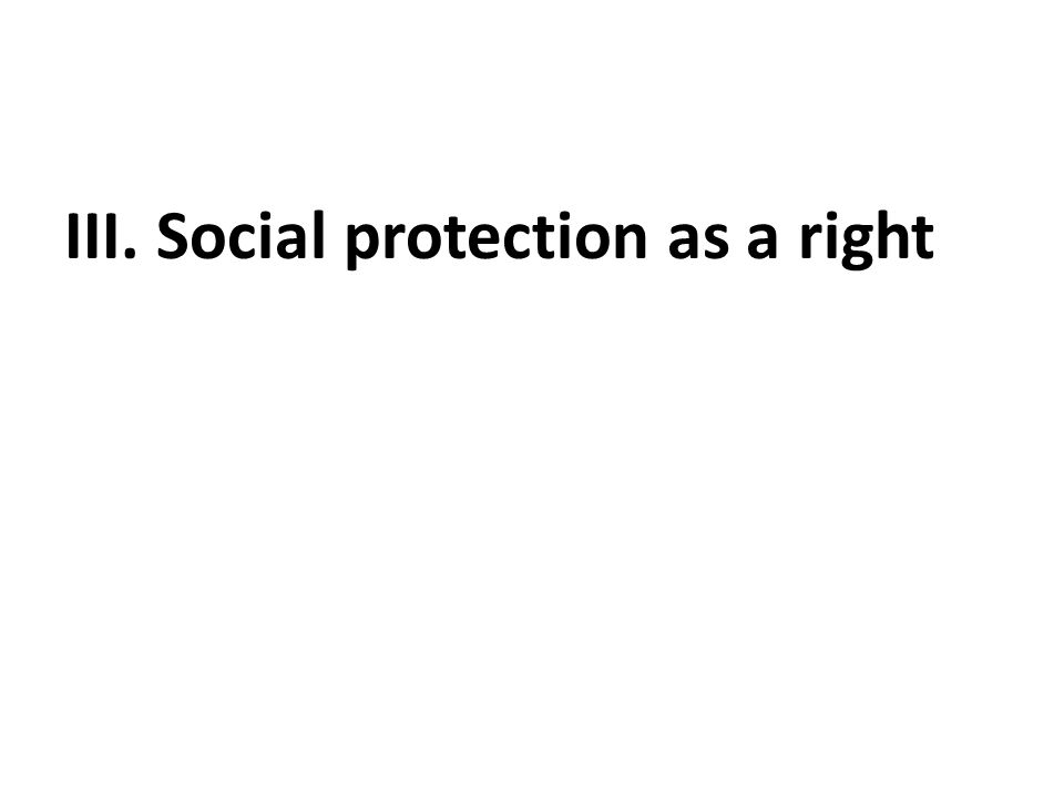 III. Social protection as a right