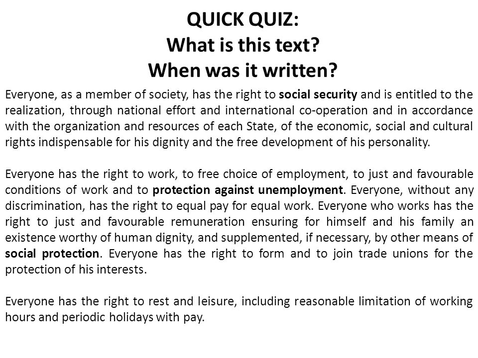 QUICK QUIZ: What is this text? When was it written? Everyone, as a member of society, has the right to social security and is entitled to the realizat