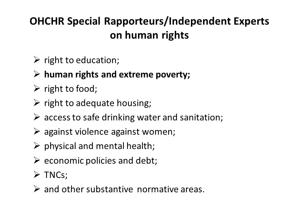 OHCHR Special Rapporteurs/Independent Experts on human rights right to education; human rights and extreme poverty; right to food; right to adequate h