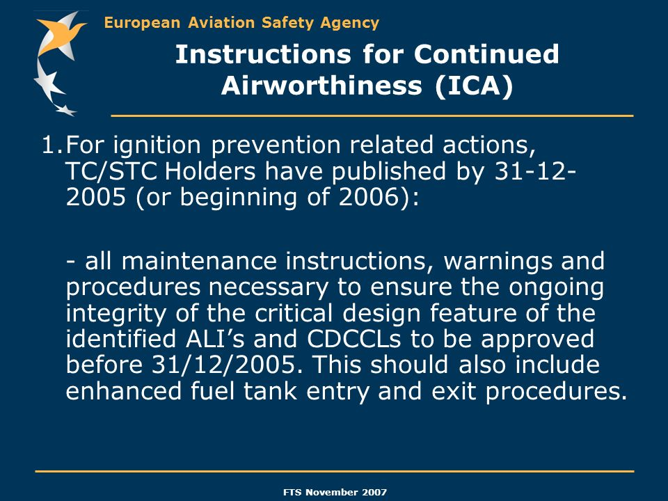 European Aviation Safety Agency FTS November 2007 Instructions for Continued Airworthiness (ICA) 1.For ignition prevention related actions, TC/STC Hol