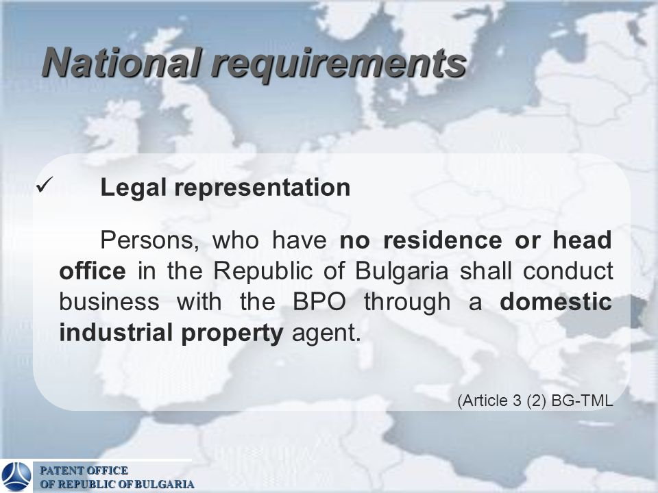 National requirements Legal representation Persons, who have no residence or head office in the Republic of Bulgaria shall conduct business with the B
