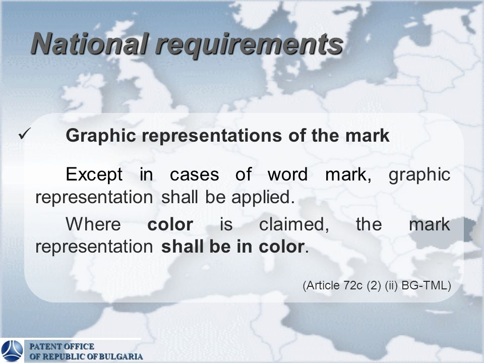 National requirements Graphic representations of the mark Except in cases of word mark, graphic representation shall be applied. Where color is claime