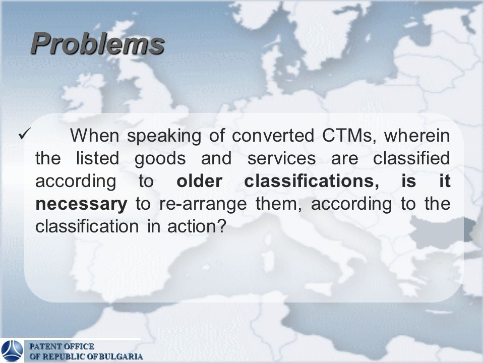 Problems When speaking of converted CTMs, wherein the listed goods and services are classified according to older classifications, is it necessary to