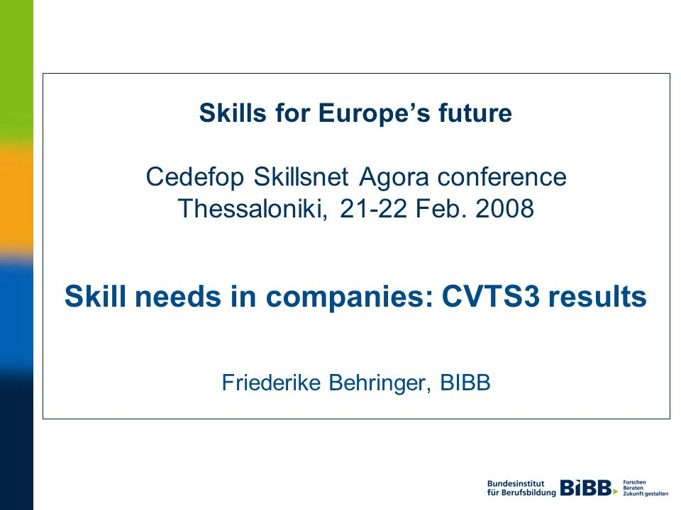 Skills for Europes future Cedefop Skillsnet Agora conference Thessaloniki, 21-22 Feb.