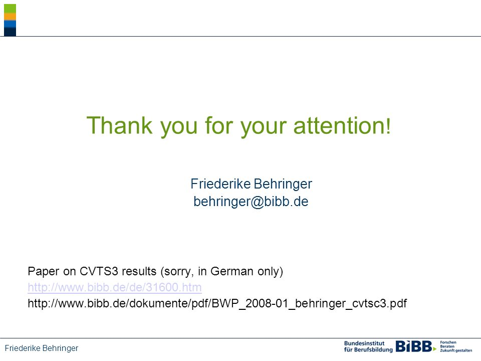 Friederike Behringer Thank you for your attention .