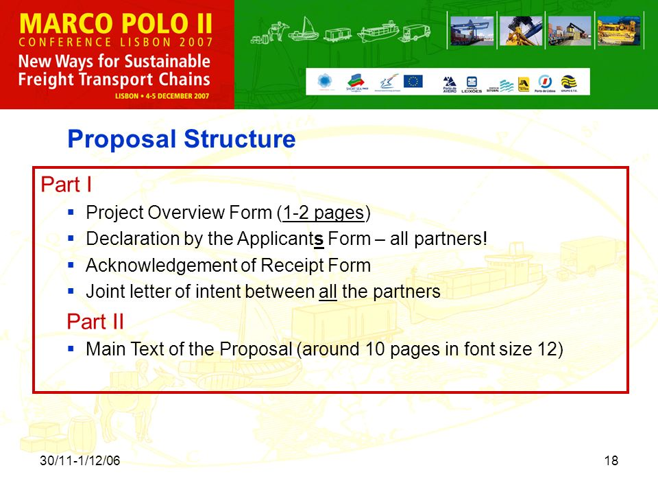 30/11-1/12/0618 Proposal Structure Part I Project Overview Form (1-2 pages) Declaration by the Applicants Form – all partners.