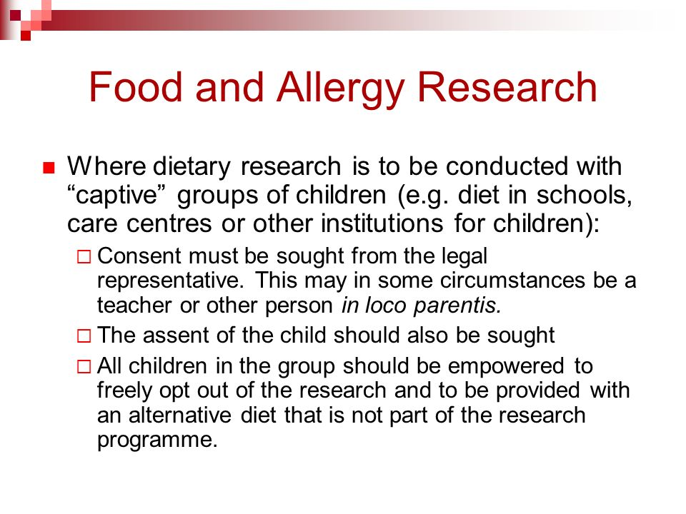 Food and Allergy Research Where dietary research is to be conducted with captive groups of children (e.g.