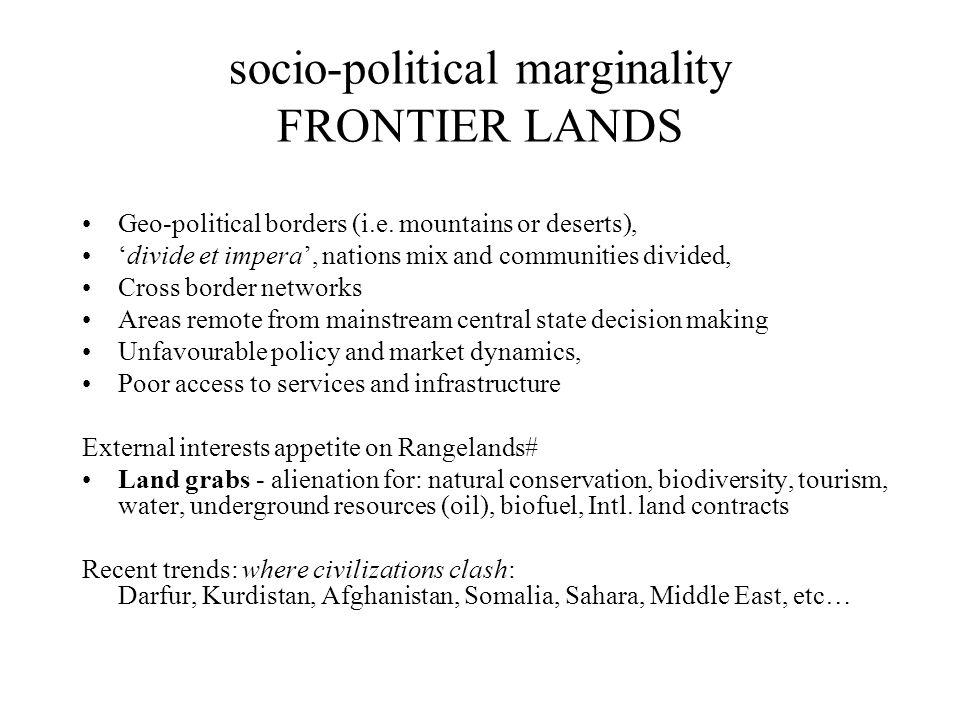 socio-political marginality FRONTIER LANDS Geo-political borders (i.e.