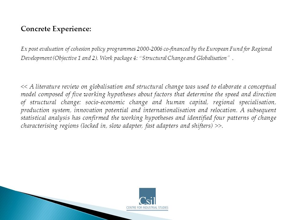 Concrete Experience: Ex post evaluation of cohesion policy programmes 2000-2006 co-financed by the European Fund for Regional Development (Objective 1 and 2).