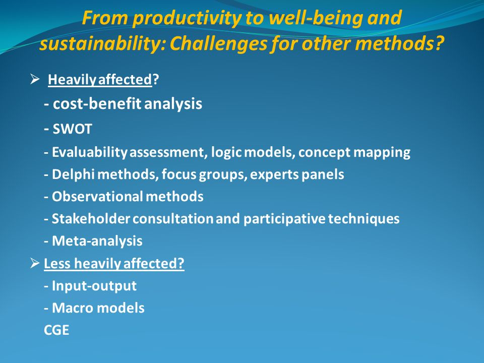 From productivity to well-being and sustainability: Challenges for other methods.