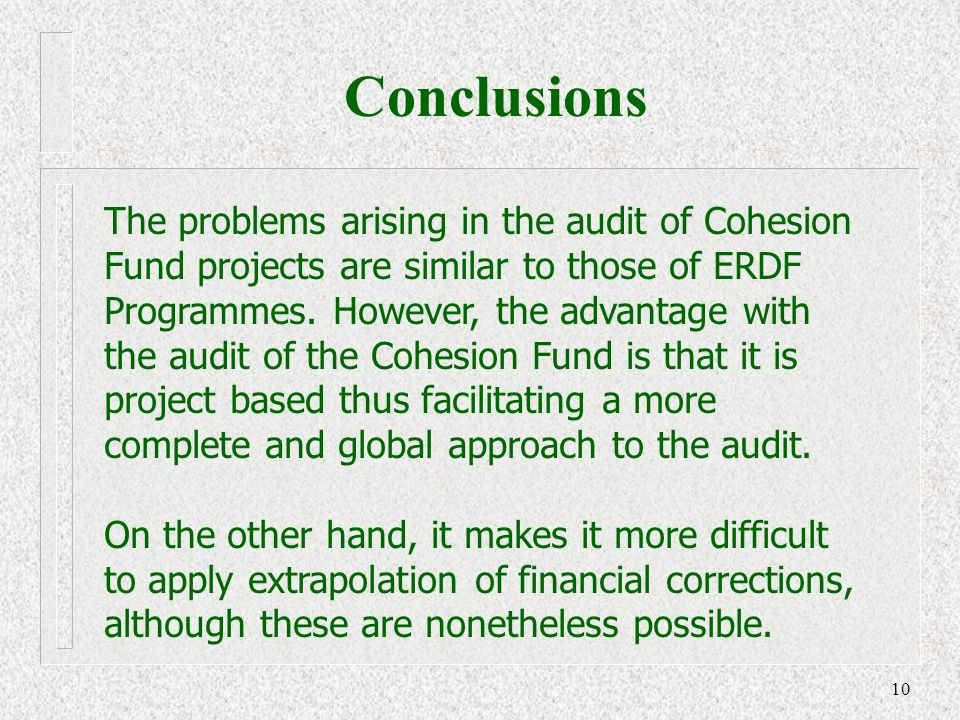 10 The problems arising in the audit of Cohesion Fund projects are similar to those of ERDF Programmes.