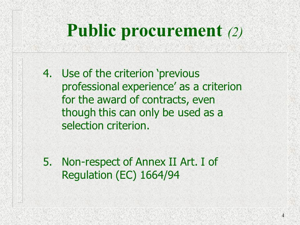 4 4. Use of the criterion previous professional experience as a criterion for the award of contracts, even though this can only be used as a selection