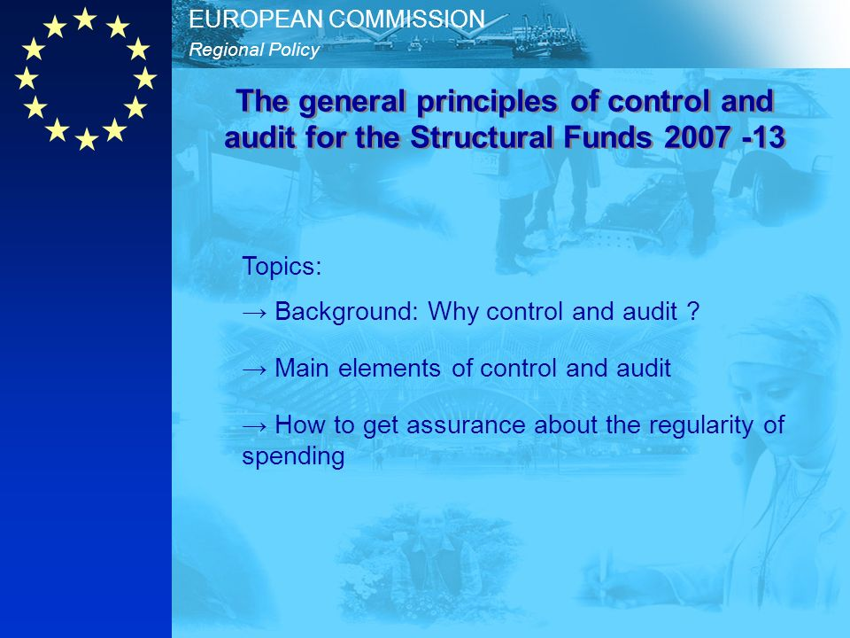 Regional Policy EUROPEAN COMMISSION Topics: Background: Why control and audit .