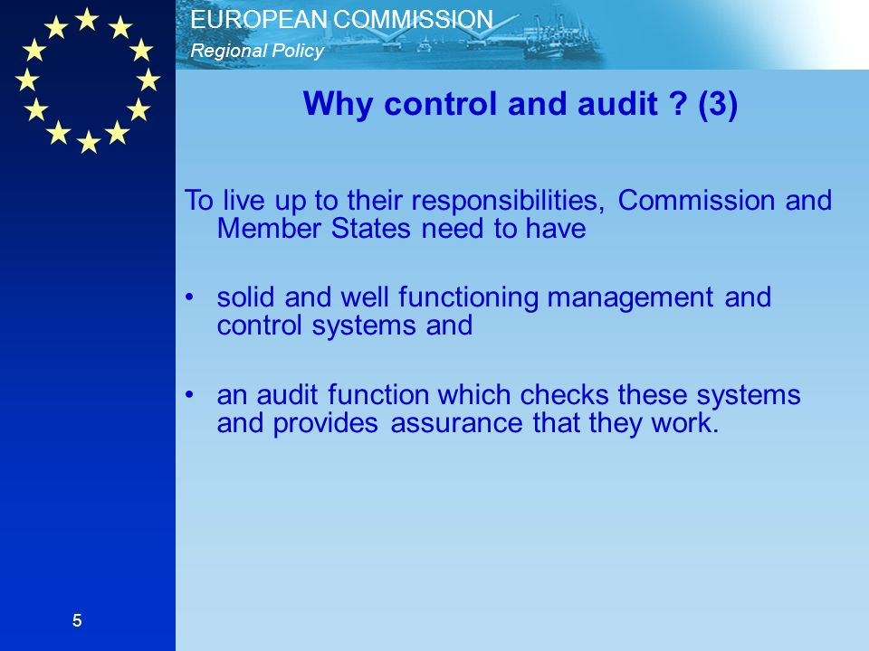 Regional Policy EUROPEAN COMMISSION 5 Why control and audit .