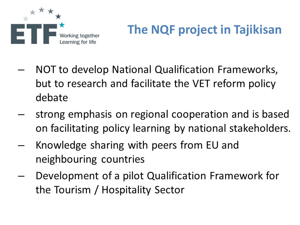 The NQF project in Tajikisan – NOT to develop National Qualification Frameworks, but to research and facilitate the VET reform policy debate – strong