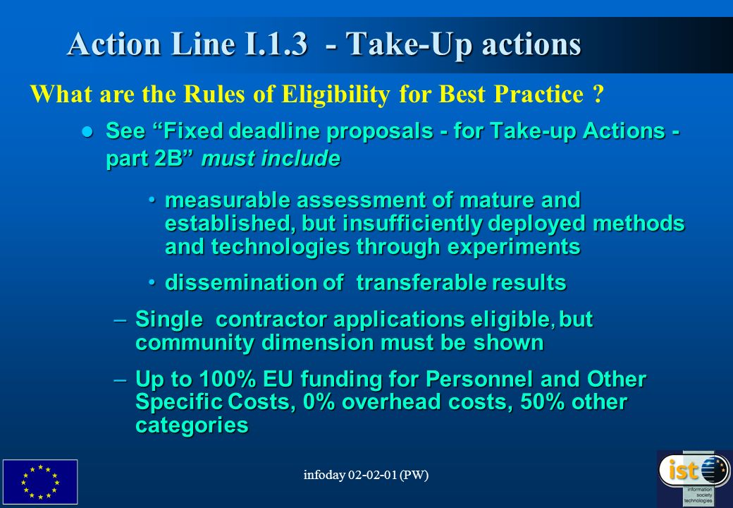 infoday 02-02-01 (PW)7 Action Line I.1.3 - Take-Up actions Action Line I.1.3 - Take-Up actions What are the Rules of Eligibility for Best Practice .