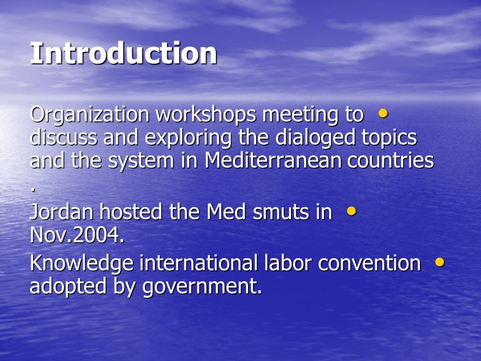 Introduction Organization workshops meeting to discuss and exploring the dialoged topics and the system in Mediterranean countries.