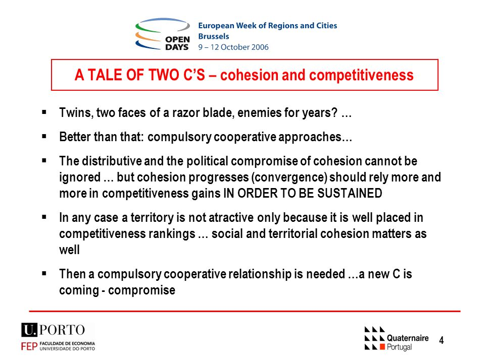 4 A TALE OF TWO CS – cohesion and competitiveness Twins, two faces of a razor blade, enemies for years.