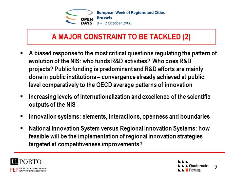 9 A MAJOR CONSTRAINT TO BE TACKLED (2) A biased response to the most critical questions regulating the pattern of evolution of the NIS: who funds R&D activities.