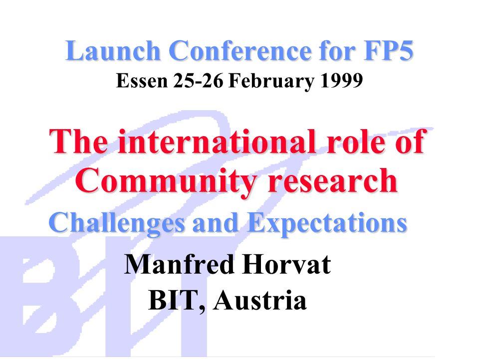 Launch Conference for FP5 Launch Conference for FP5 Essen 25-26 February 1999 The international role of Community research The international role of C