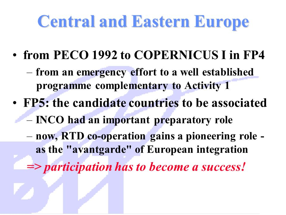 Central and Eastern Europe from PECO 1992 to COPERNICUS I in FP4 –from an emergency effort to a well established programme complementary to Activity 1