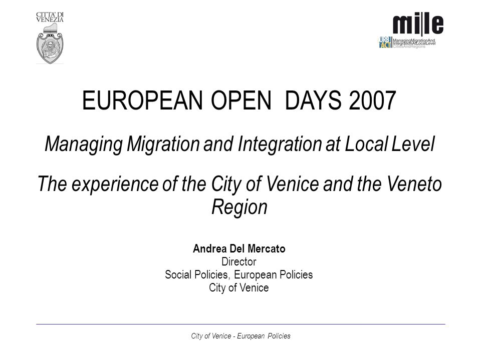 City of Venice - European Policies Migrant entrepreneurs by sector Constructions 34,7% Commerce 16,7% Trasports 13,1% Hotel/Restaurant 11,4% Firm Services 7,8% Heavy Industries 7,5% Agriculture 4,7% Other Services 4,2%