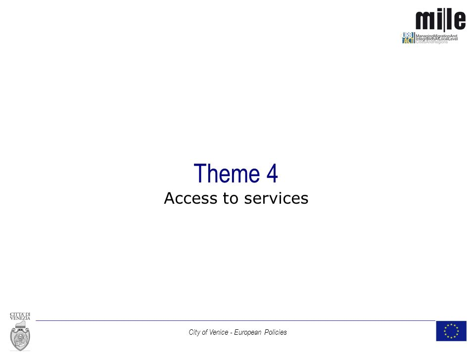 City of Venice - European Policies Theme 4 Access to services
