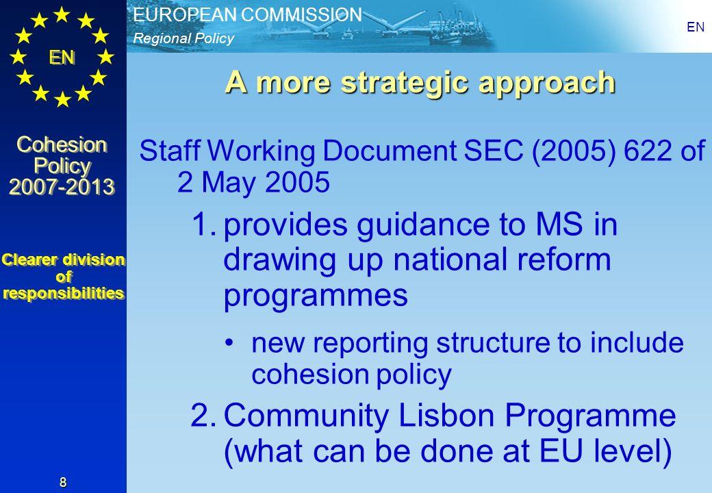 Regional Policy EUROPEAN COMMISSION EN Cohesion Policy 2007-2013 Cohesion Policy 2007-2013 EN 8 A more strategic approach Staff Working Document SEC (