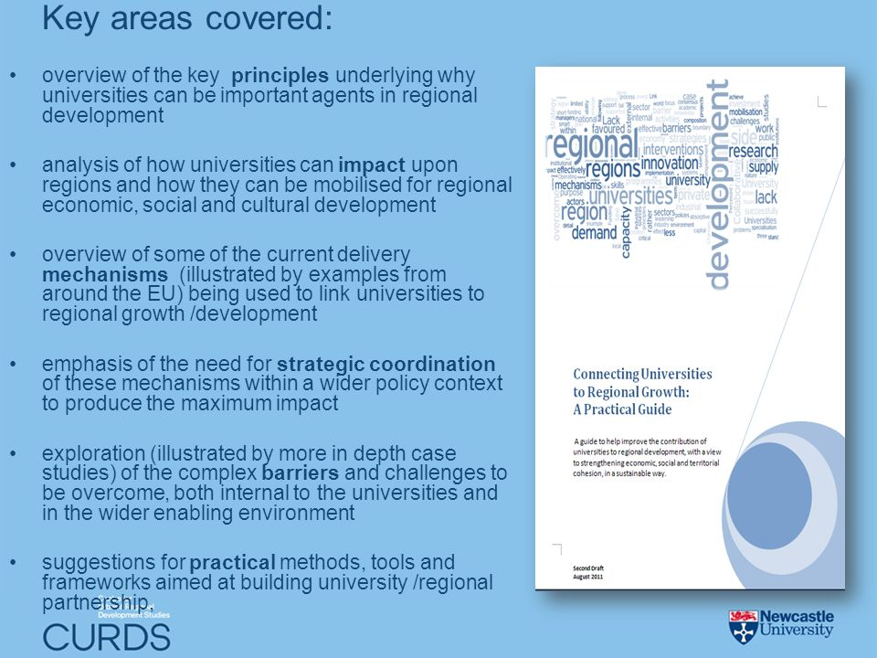 Key areas covered: overview of the key principles underlying why universities can be important agents in regional development analysis of how universi