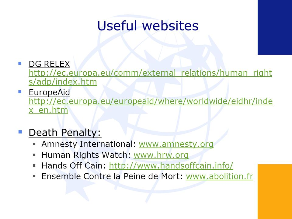 Useful websites DG RELEX http://ec.europa.eu/comm/external_relations/human_right s/adp/index.htm http://ec.europa.eu/comm/external_relations/human_rig