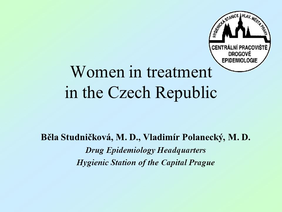 Women in treatment in the Czech Republic Běla Studničková, M.