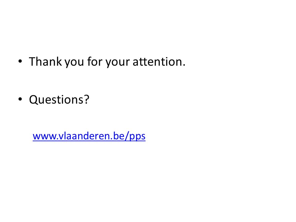 Thank you for your attention. Questions? www.vlaanderen.be/pps