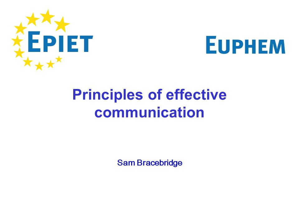 Principles of effective communication Sam Bracebridge