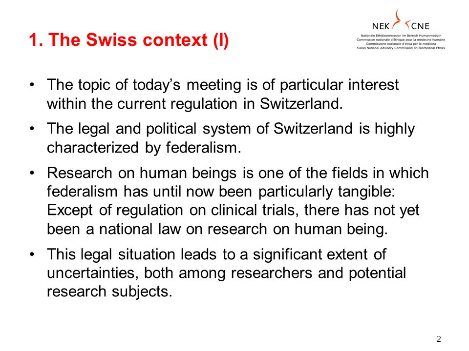 2 1. The Swiss context (I) The topic of todays meeting is of particular interest within the current regulation in Switzerland. The legal and political