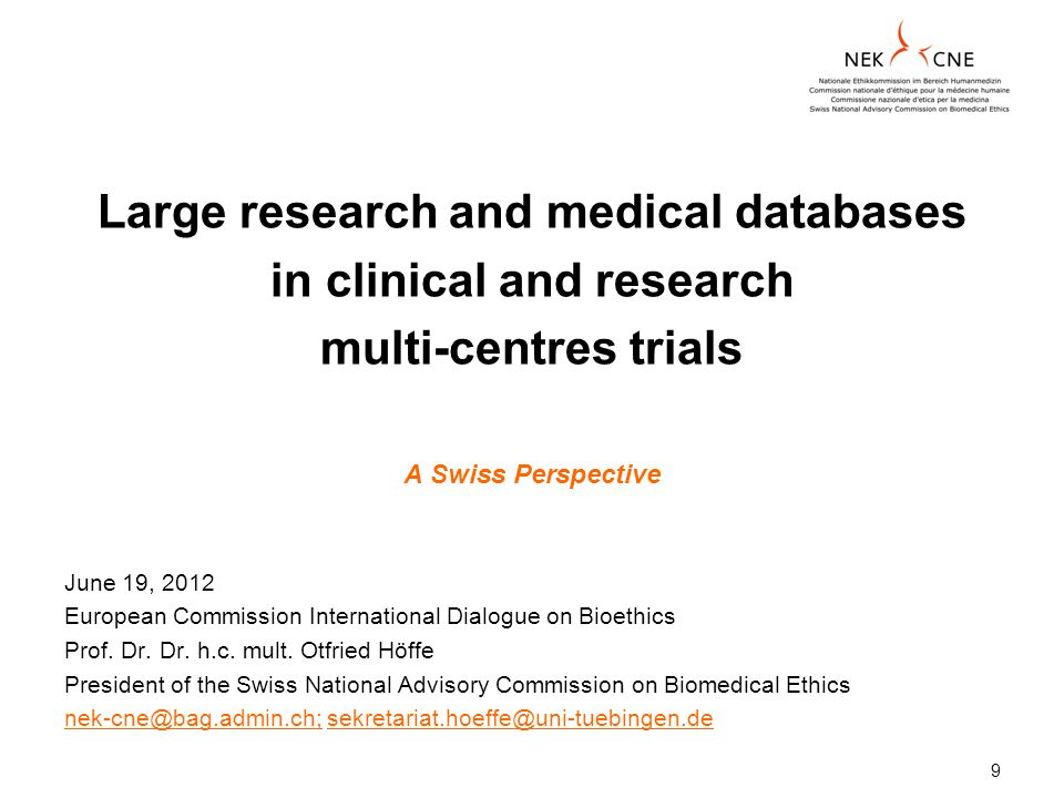 9 Large research and medical databases in clinical and research multi-centres trials A Swiss Perspective June 19, 2012 European Commission Internation