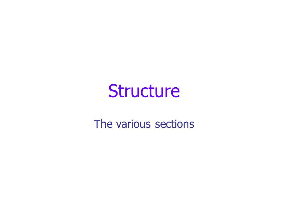 Structure The various sections