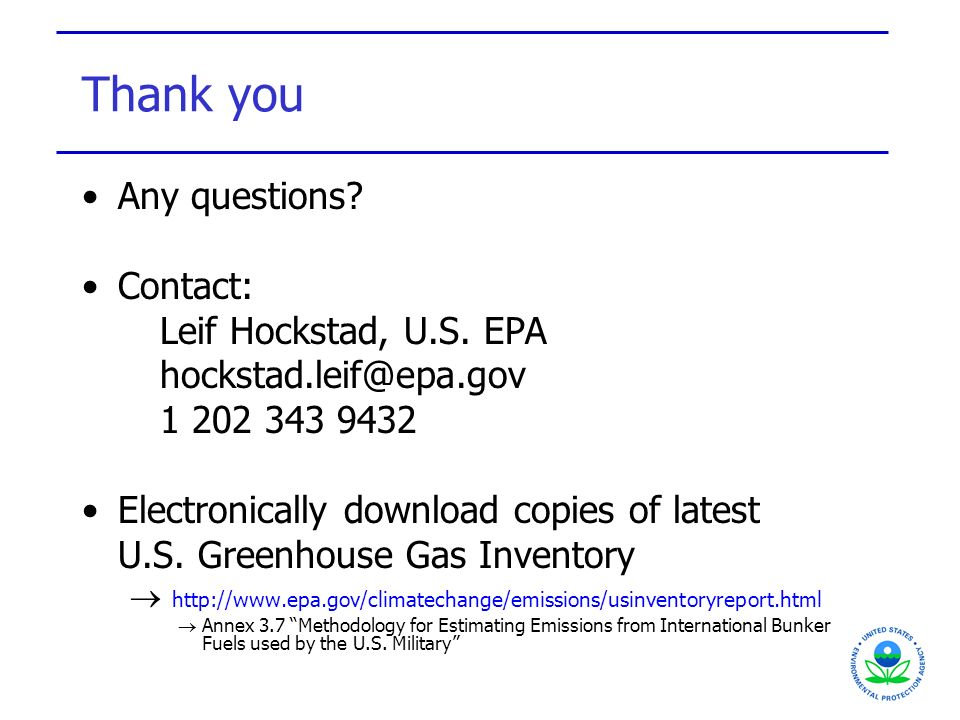 Thank you Any questions. Contact: Leif Hockstad, U.S.