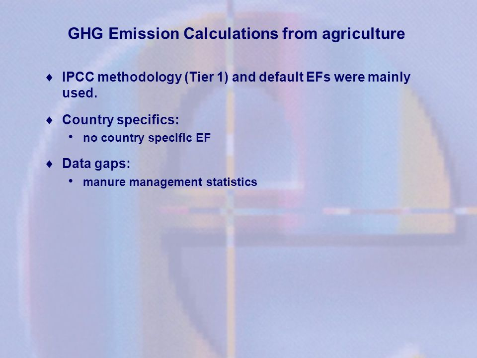 GHG Emission Calculations from agriculture The emission generated by burning the agricultural residues was not included in calculation because its act