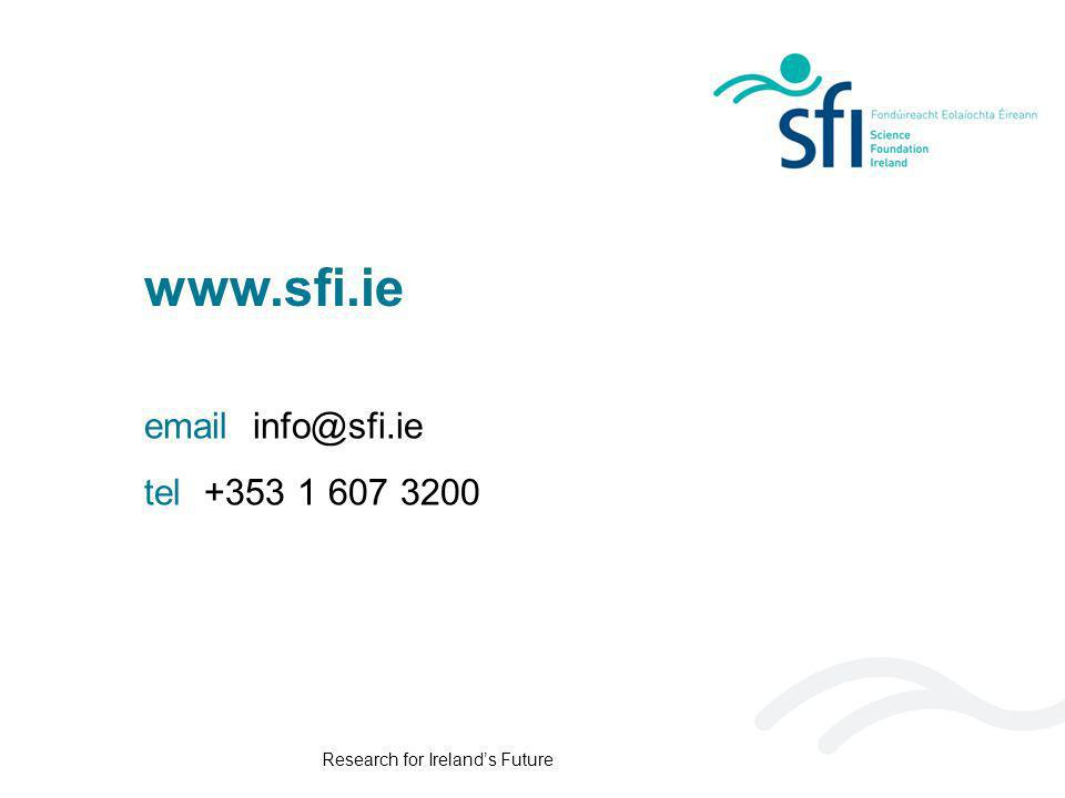 Research for Irelands Future www.sfi.ie email info@sfi.ie tel +353 1 607 3200