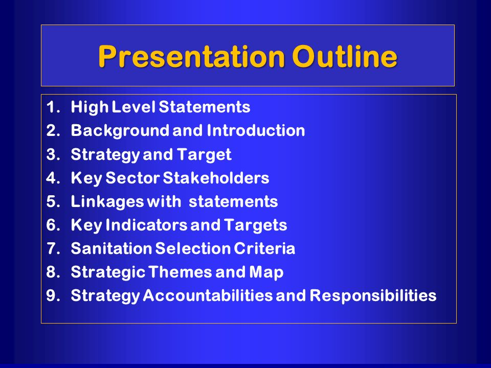 Presentation Outline 1. 1.High Level Statements 2. 2.Background and Introduction 3. 3.Strategy and Target 4. 4.Key Sector Stakeholders 5. 5.Linkages w
