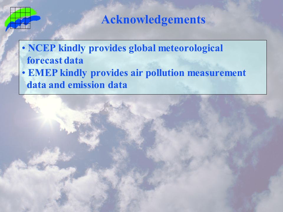 Acknowledgements NCEP kindly provides global meteorological forecast data EMEP kindly provides air pollution measurement data and emission data