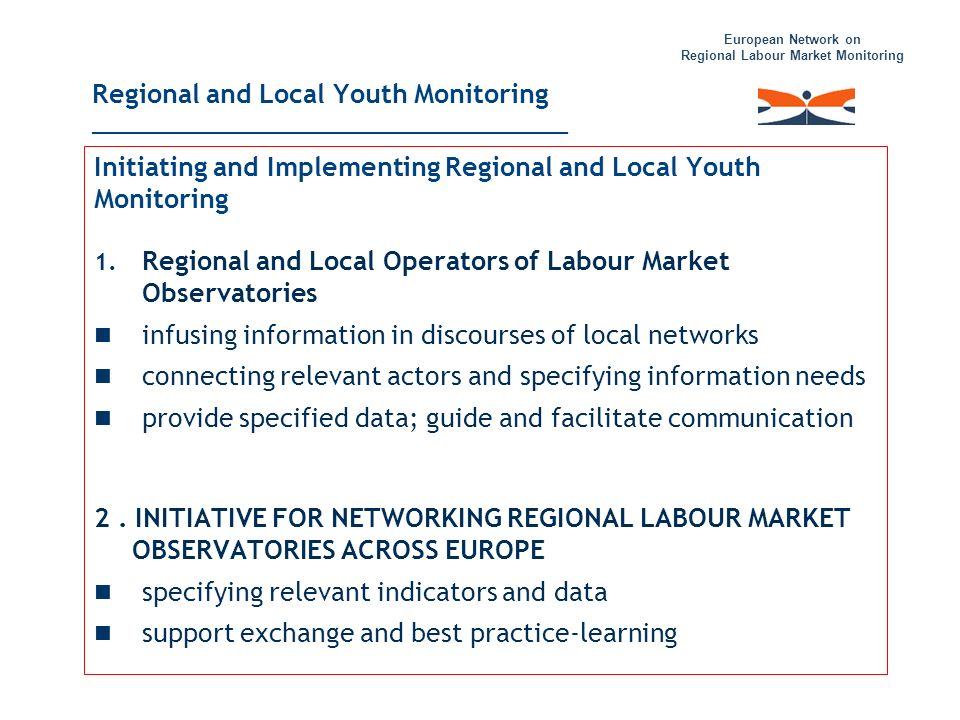 European Network on Regional Labour Market Monitoring Initiating and Implementing Regional and Local Youth Monitoring 1. Regional and Local Operators