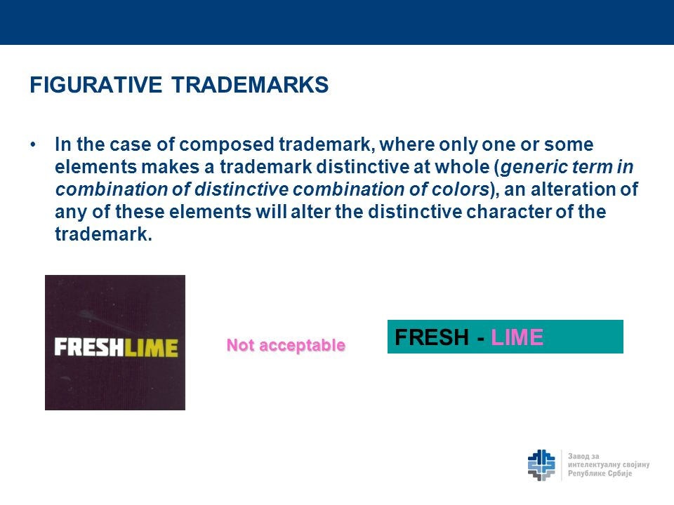 FIGURATIVE TRADEMARKS In the case of composed trademark, where only one or some elements makes a trademark distinctive at whole (generic term in combination of distinctive combination of colors), an alteration of any of these elements will alter the distinctive character of the trademark.